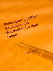 Philosophie, Positive Gedanken und Weisheiten für dein Leben - Das Leben mit Weisheit als Lebenskünstler meistern