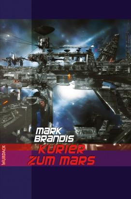 Mark Brandis - Kurier zum Mars