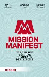 Mission Manifest - Die Thesen für das Comeback der Kirche