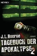 J.L. Bourne: Tagebuch der Apokalypse 2 ★★★★