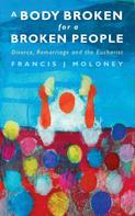 Francis J. Moloney: A Body Broken for a Broken People