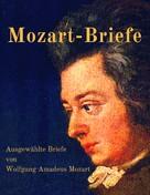 Wolfgang Amadeus Mozart: Mozart-Briefe