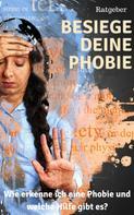 Claudia Hauptmann: Besiege deine Phobie - Ratgeber
