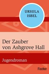 Der Zauber von Ashgrove Hall - Jugendroman