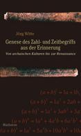 Jörg Witte: Genese des Zahl- und Zeitbegriffs aus der Erinnerung
