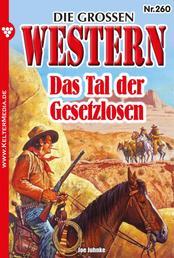 Die großen Western 260 - Das Tal der Gesetzlosen