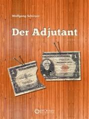 Der Adjutant - Die Dominikanische Tragödie, 1. Band