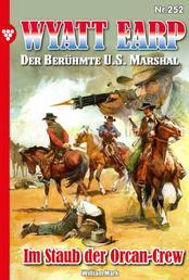 Wyatt Earp 252 – Western - Im Staub der Orcan-Crew