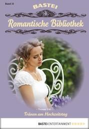 Romantische Bibliothek - Folge 21 - Tränen am Hochzeitstag