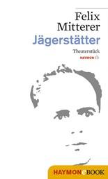 Jägerstätter - Theaterstück
