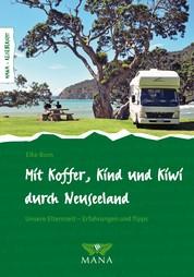 Mit Koffer, Kind und Kiwi durch Neuseeland - Unsere Elternzeit – Erfahrungen und Tipps