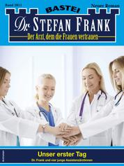 Dr. Stefan Frank 2611 - Unser erster Tag