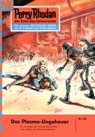 Kurt Brand: Perry Rhodan 103: Das Plasma-Ungeheuer ★★★★
