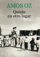 Amos Oz: Quizás en otro lugar