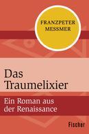 Franzpeter Messmer: Das Traumelixier ★★★