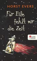 Horst Evers: Für Eile fehlt mir die Zeit ★★★★