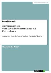 Auswirkungen von Work-Life-Balance-Maßnahmen auf Unternehmen - Analyse der Vorteile/Nutzen und der Nachteile/Kosten