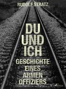 Rudolf Stratz: Du und ich. Geschichte eines armen Offiziers