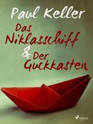 Paul Keller: Das Niklasschiff • Der Guckkasten