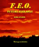 Kirk Spader: F.E.O. - Future Eyes Only