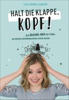 Lisa Sophie Laurent: Halt die Klappe, Kopf!
