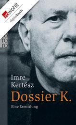 Dossier K. - Eine Ermittlung