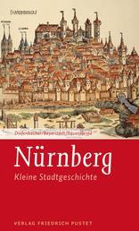 Nürnberg - Kleine Stadtgeschichte