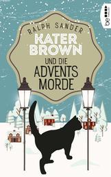 Kater Brown und die Adventsmorde - Kriminalroman