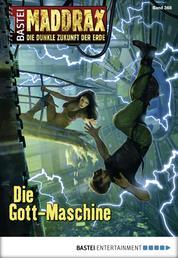 Maddrax - Folge 368 - Die Gott-Maschine