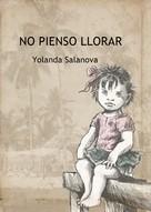 Yolanda Salanova González: No pienso llorar