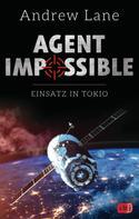 Andrew Lane: AGENT IMPOSSIBLE - Einsatz in Tokio ★★★★★