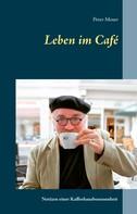 Peter Moser: Leben im Café