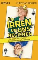 Christian Meurer: Die Irren, die uns regieren - ★★★★