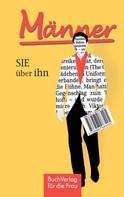 Ute Scheffler: Männer - Sie über ihn