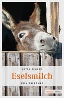 Jutta Mehler: Eselsmilch ★★★★