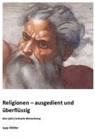 Josef Müller: Religionen – ausgedient und überflüssig ★★★★★