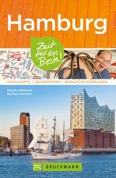 Bruckmann Reiseführer Hamburg: Zeit für das Beste - Highlights, Geheimtipps, Wohlfühadressen