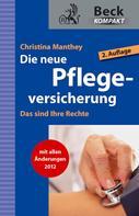 Christina Manthey: Die neue Pflegeversicherung