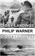 Phillip Warner: The D Day Landings