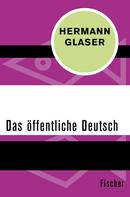 Hermann Glaser: Das öffentliche Deutsch