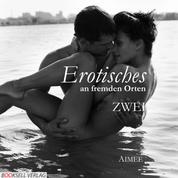 Erotisches an fremden Orten 2 - Reiselust (Ungekürzt)