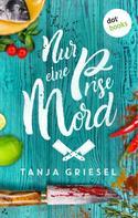 Tanja Griesel: Nur eine Prise Mord ★★★★
