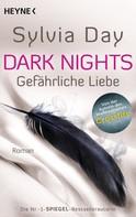 Sylvia Day: Dark Nights - Gefährliche Liebe ★★★★