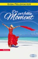 Gisa Feldmayer: Der perfekte Moment ★★★