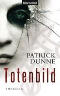 Patrick Dunne: Totenbild ★★★★
