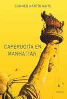 Carmen Martín Gaite: Caperucita en Manhattan