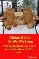 Philipp Dörr: Kleine Helfer Große Wirkung
