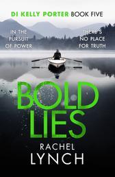 Bold Lies - DI Kelly Porter Book Five