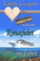Kreuzfahrt zurück ins Leben - Sinnlicher Liebesroman - Zimmer frei für die Liebe 7