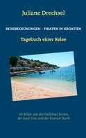 Juliane Drechsel: Reisebegegnungen - Piraten in Kroatien